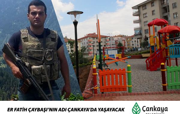 Er Fatih Çaybaşı'nın Adı Çankaya'da Yaşayacak