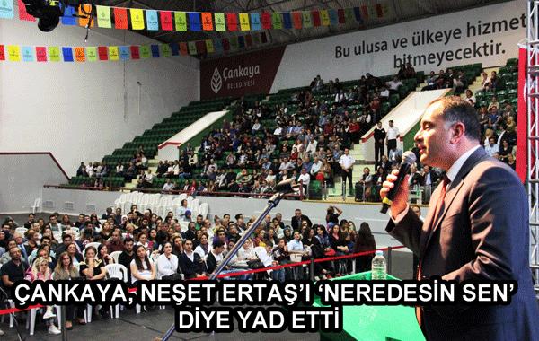 """Çankaya Neşet Ertaş'ı """"Neredesin Sen"""" Diye Yad Etti"""