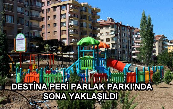 Destina Peri Parlak Parkı'nda Sona Yaklaşıldı