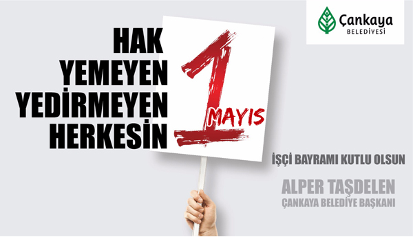 1 Mayıs İşçi Bayramı Kutlu Olsun